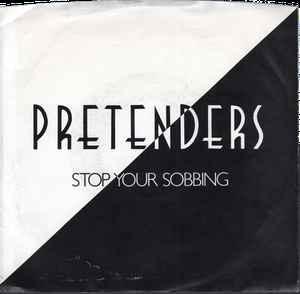 Pretenders | Stop Your Sobbing