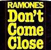 Ramones | Don't Come Close